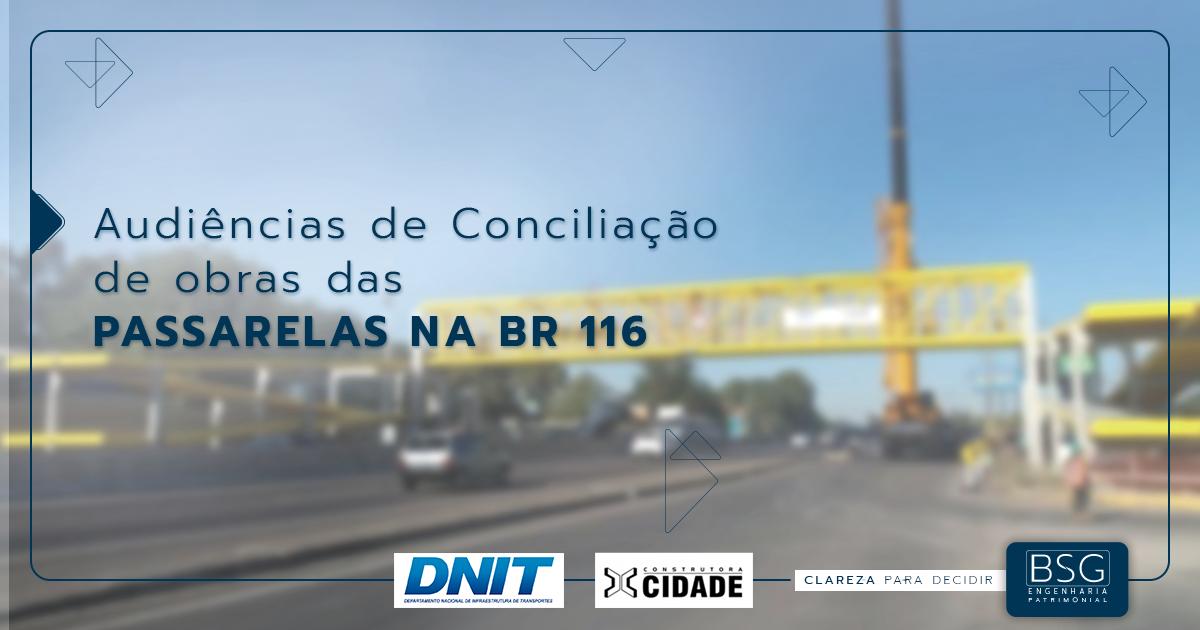 Audiências de conciliação de obras da passarela na BR 116